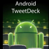 Thumbnail image for TweetDeck For Android Launched Officially